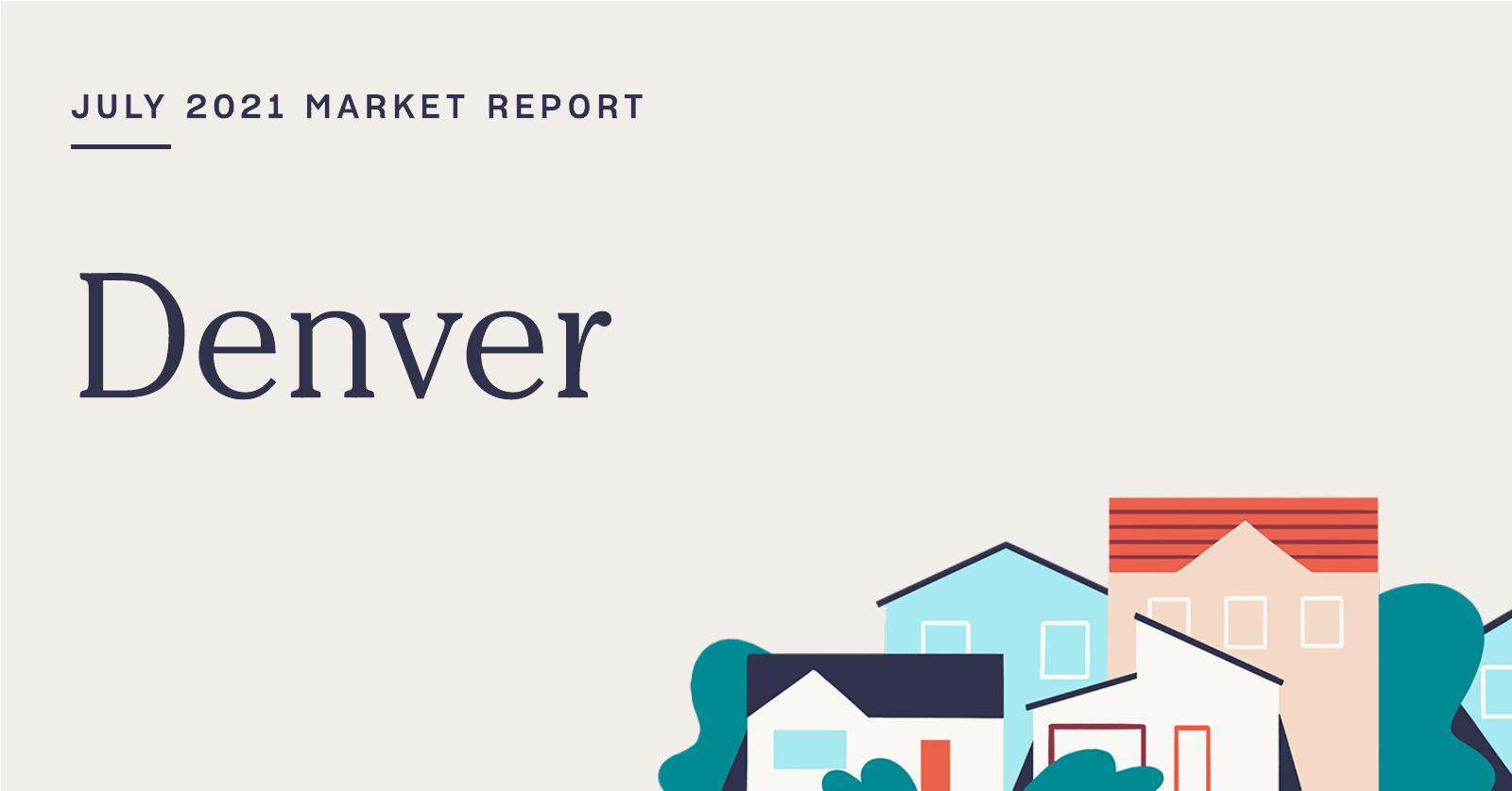 The Real Estate Market Report for Denver: July 2021