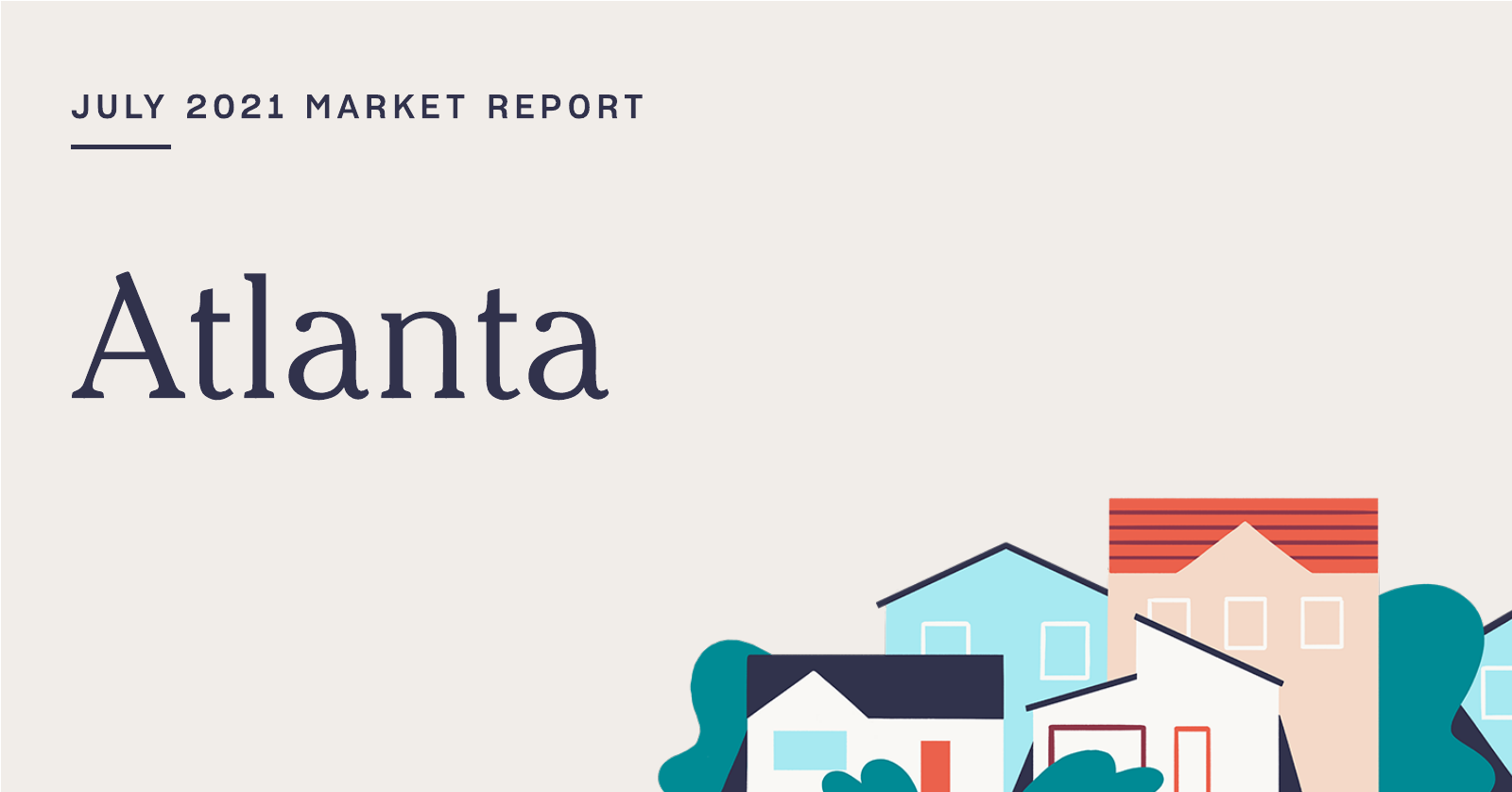 The Real Estate Market Report for Atlanta: July 2021