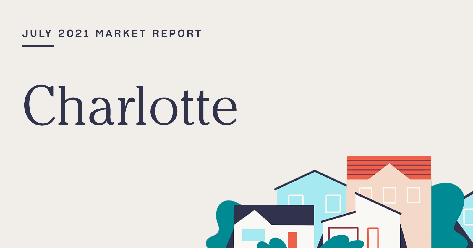 The Real Estate Market Report for Charlotte: July 2021