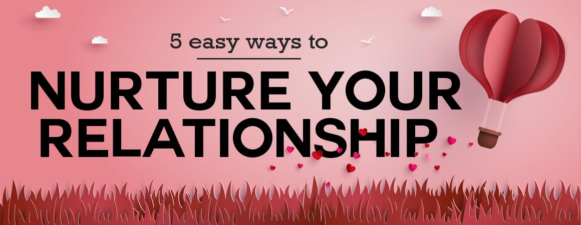 5 Ways to Nurture Your Relationship