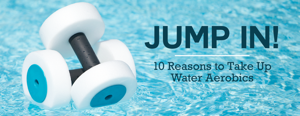 Jump In! 10 Reasons to Take Up Water-Aerobics