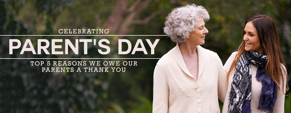 Celebrating Parents Day: Top 5 Reasons We Owe Our Parents a Thank You