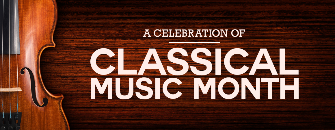 A Celebration of Classical Music Month