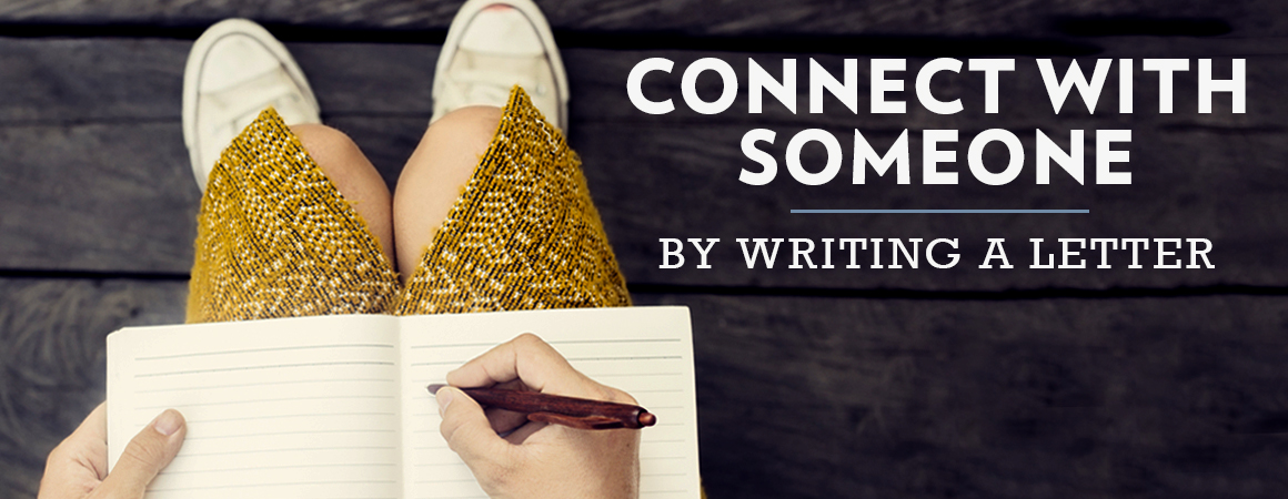 Connect with Someone by Writing a Letter