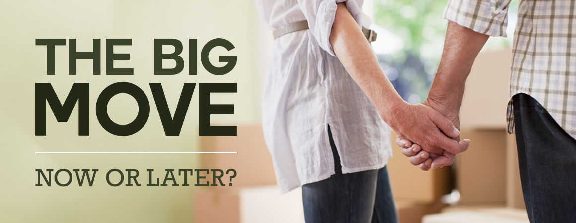 The Big Move- Now or later?