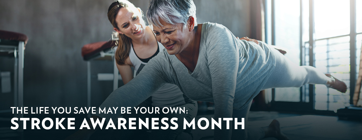 The Life You Save May Be Your Own: Stroke Awareness Month