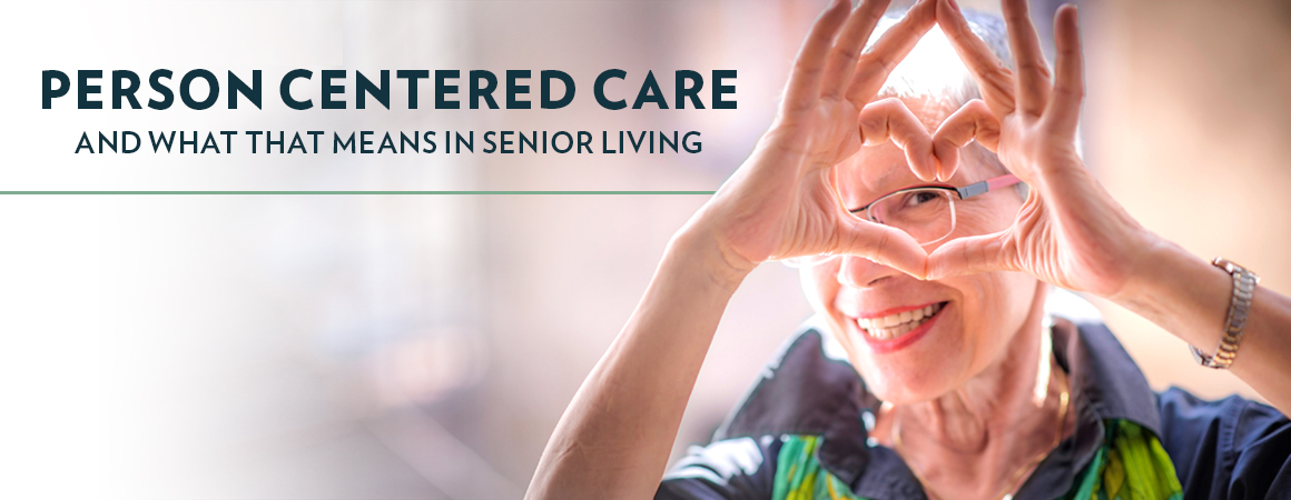 """What Does """"Person-Centered Care"""" Really Mean for Senior Living?"""
