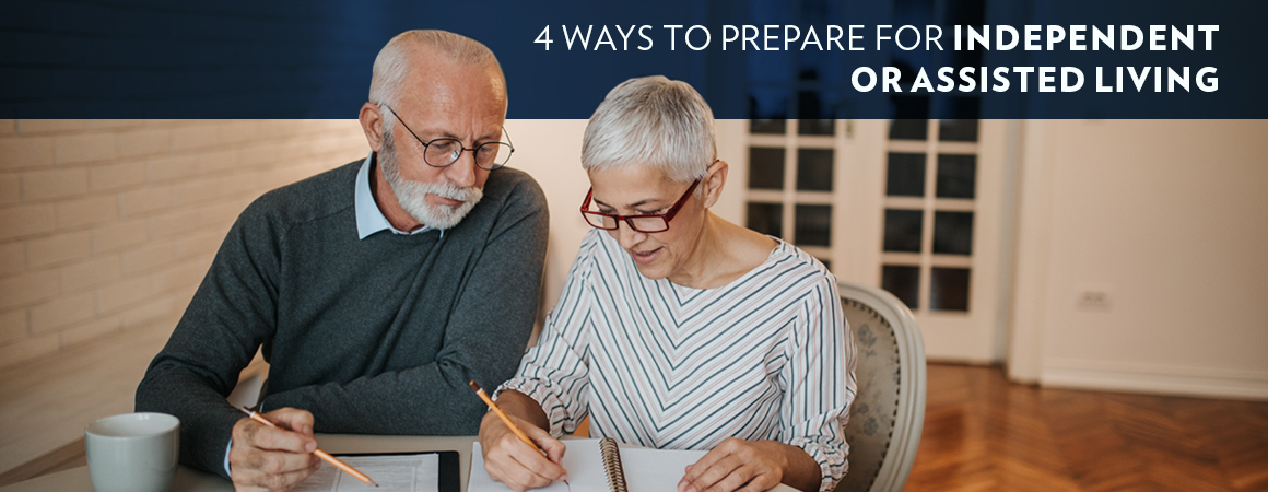4 Ways to Prepare for Independent or Assisted Living