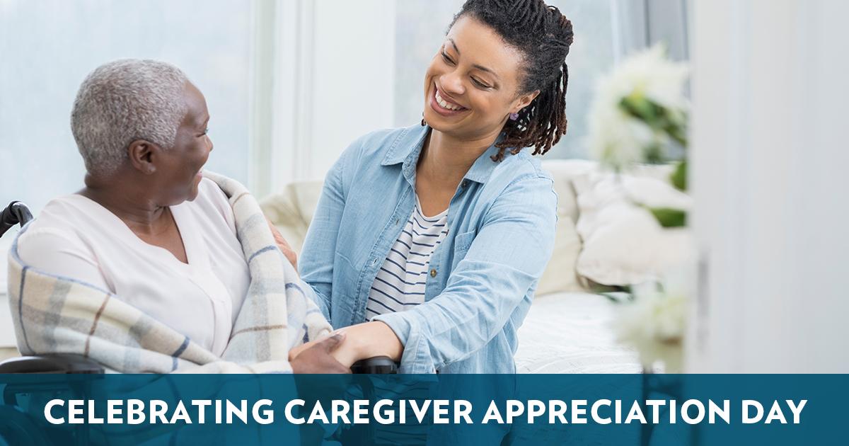 Celebrating Caregiver Appreciation Day
