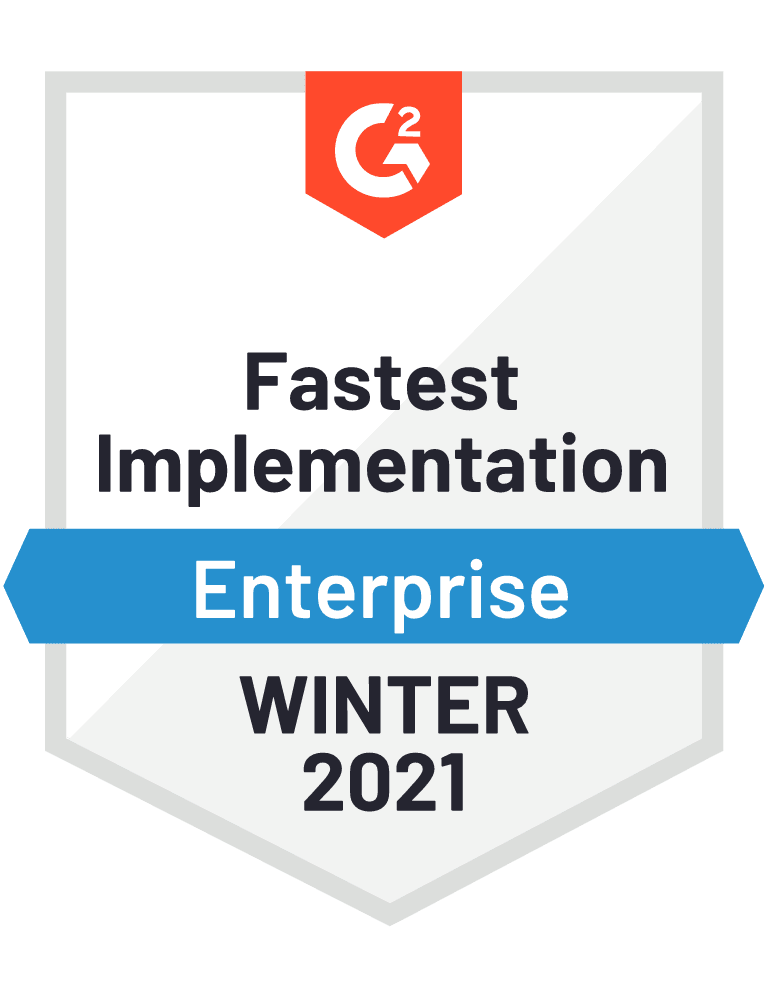 G2 Badge for Fastest Implementation on Enterprise, Winter 2021