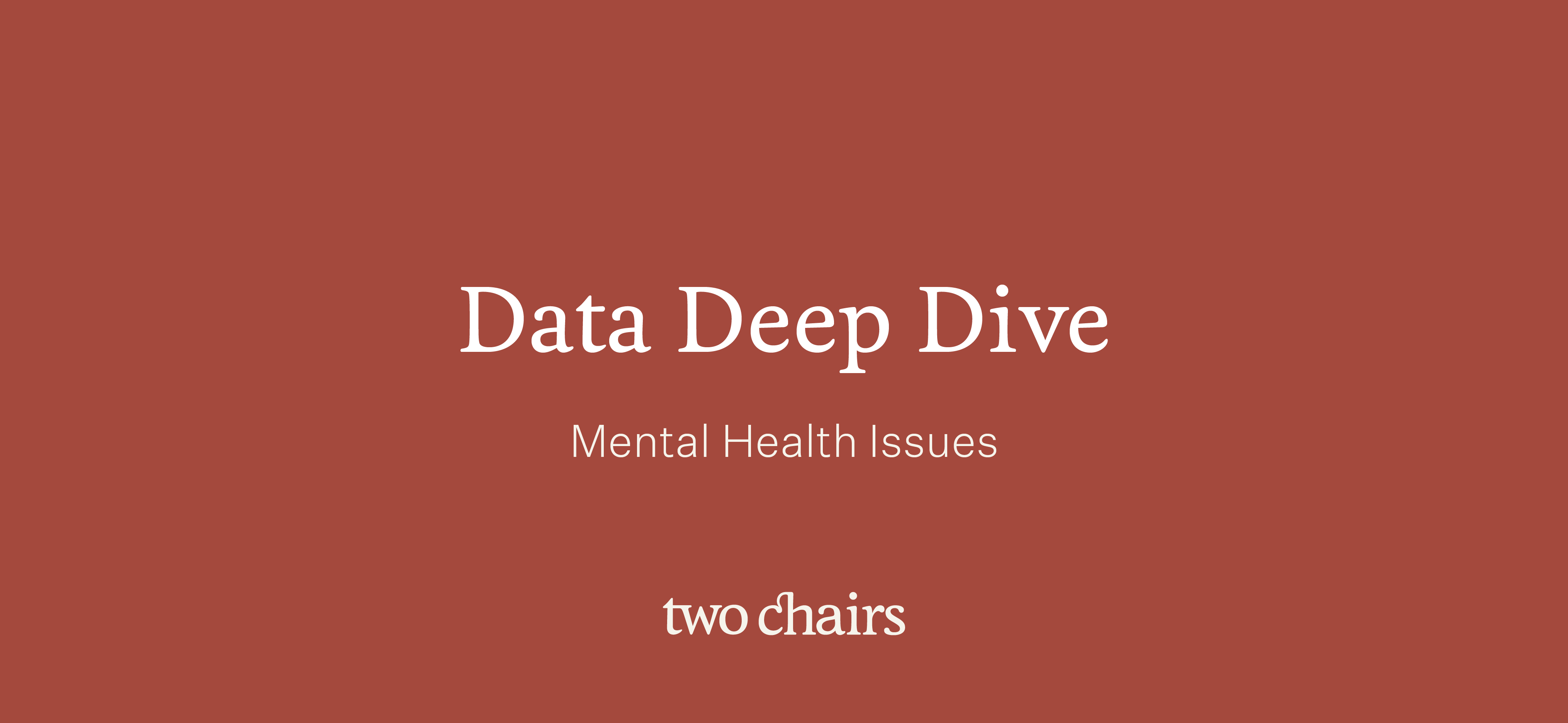 Data Deep Dive: The Prevalence of Mental Health Issues