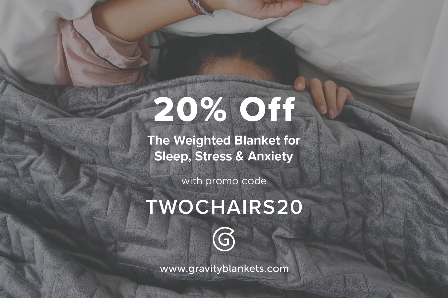 20% off promo code for Gravity Blankets: twochairs20