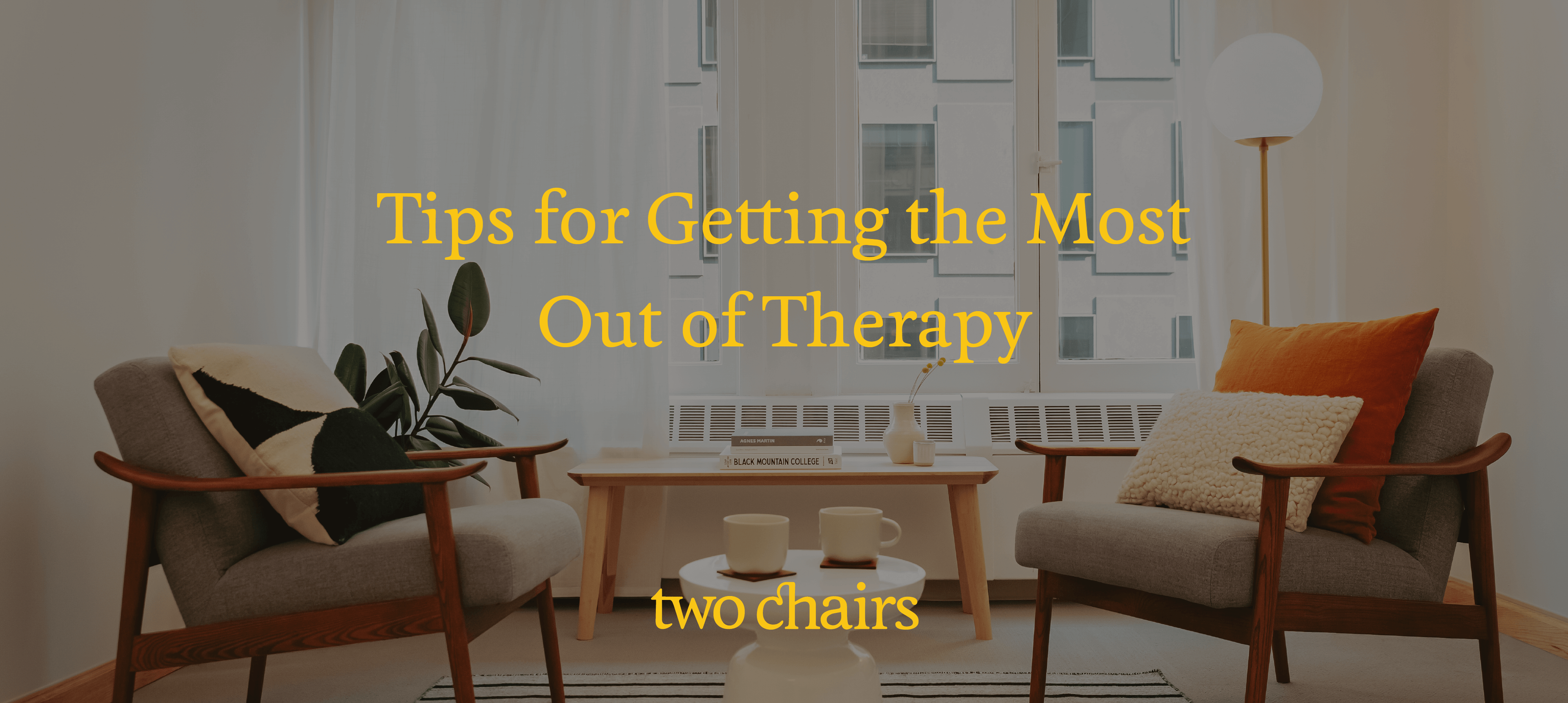 Tips for Getting the Most Out of Therapy