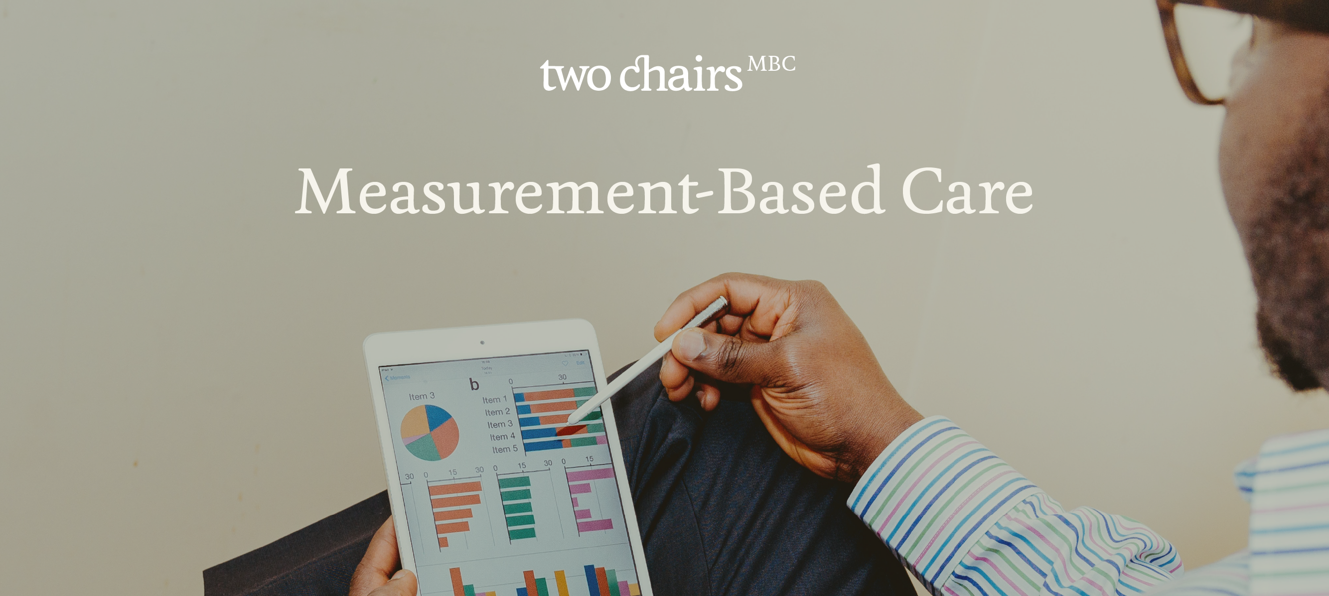 Measurement-Based Care at Two Chairs: Leveraging Client-Reported Data to Provide Exceptional Care