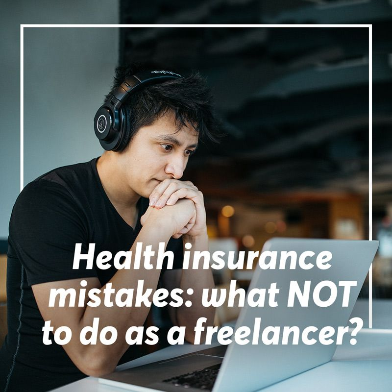 As a freelancer, you're in the driver's seat when it comes to your health insurance. Here are some mistakes to avoid