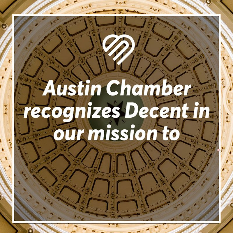 The Austin Chamber of Commerce had some big words to say about Decent recently - here's what they think about us