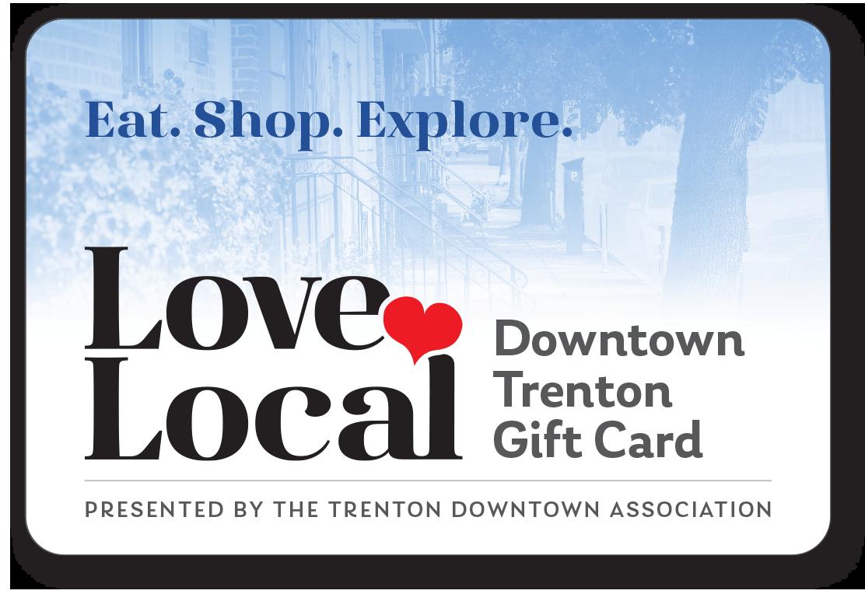 Love Local Trenton Downton Gift Card