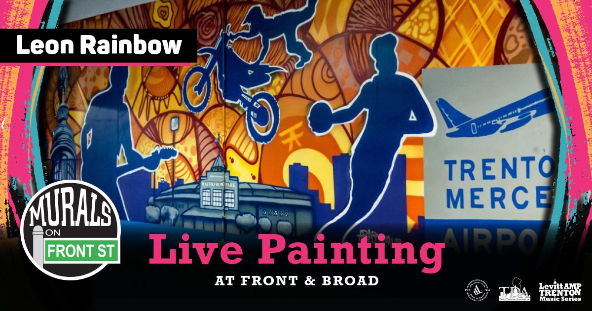 Murals on Front Street Trenton - Live Painting - Leon Rainbow
