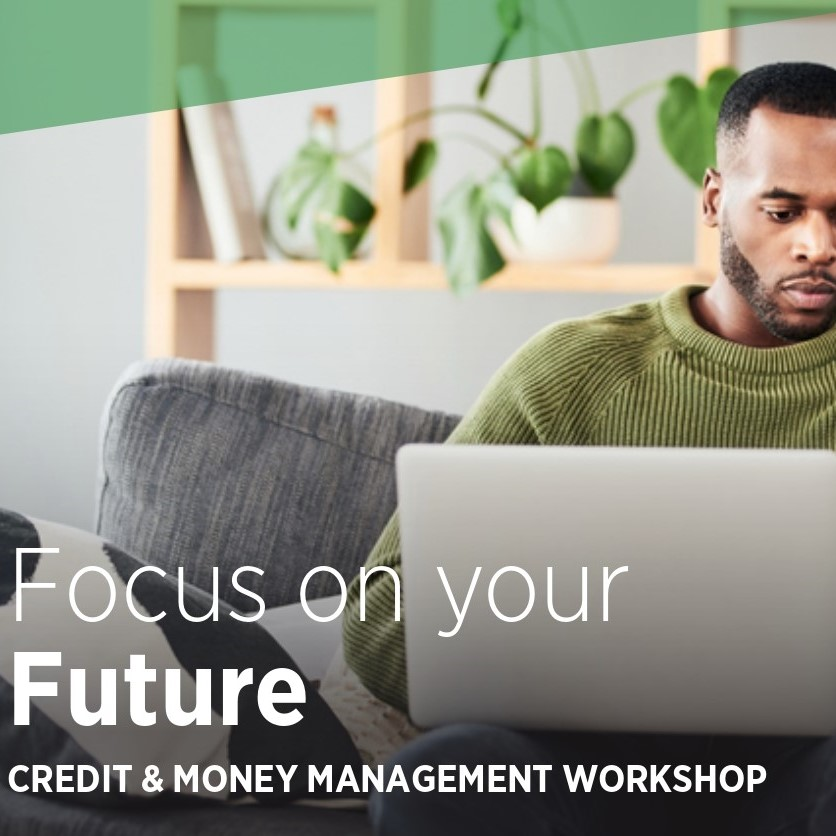 Focus on Your Future: Credit and Money Management Workshop