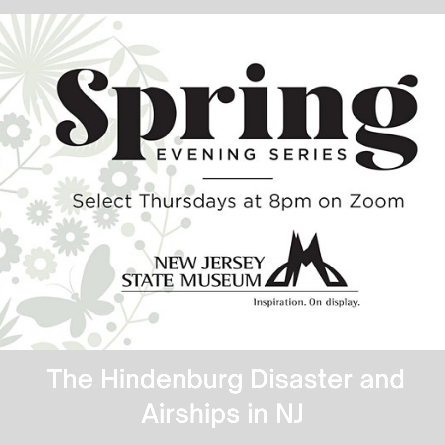 Evening Series: The Hindenburg Disaster and Airships in NJ