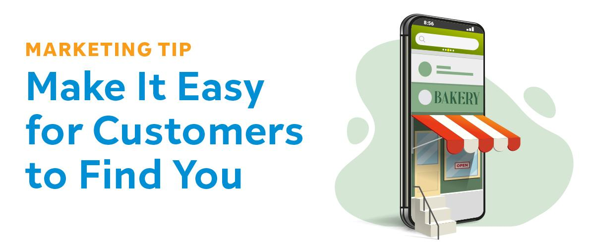 Make it Easy for Customers to Find You