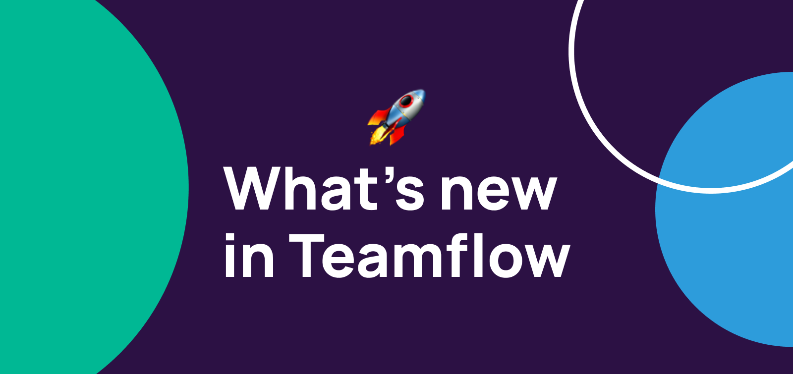 Teamflow July Feature Releases and Updates