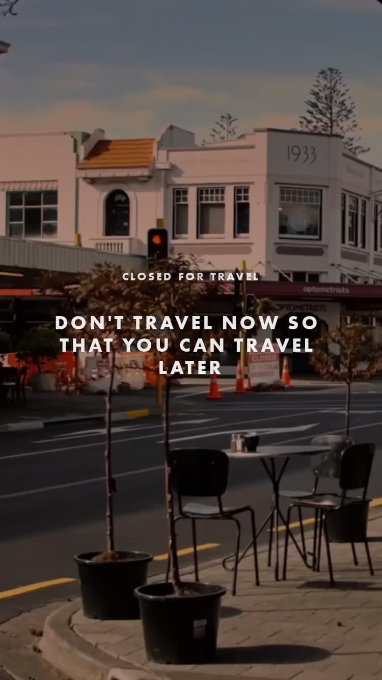 Don't travel now so that you can travel later