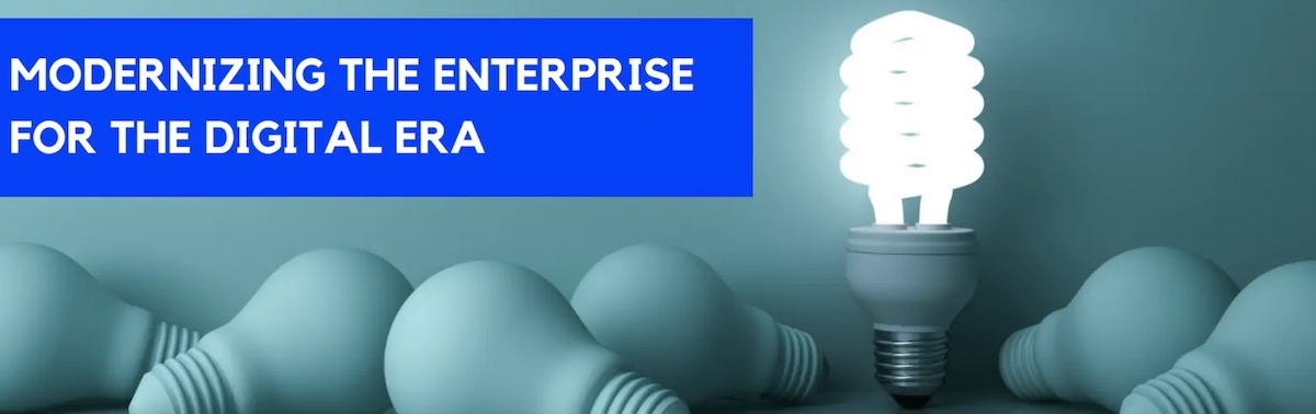 Modernizing the Enterprise for the Digital Era [FREE eBook]