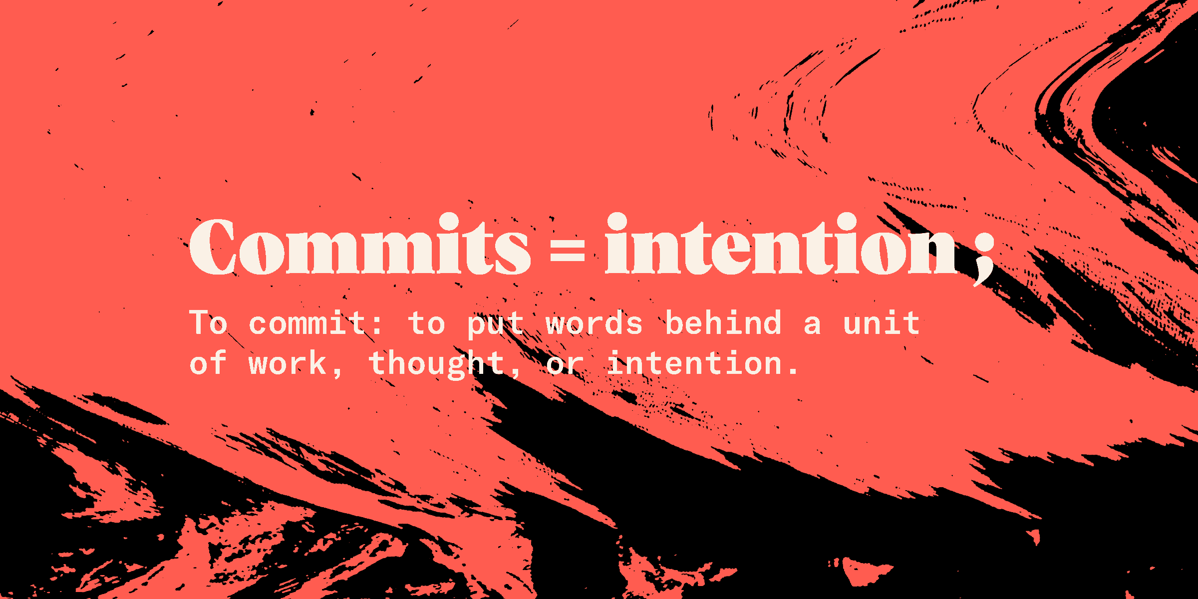 Commits = intention