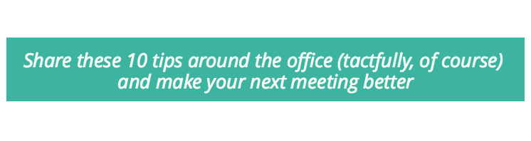 Share these meeting etiquette tips and make meetings better