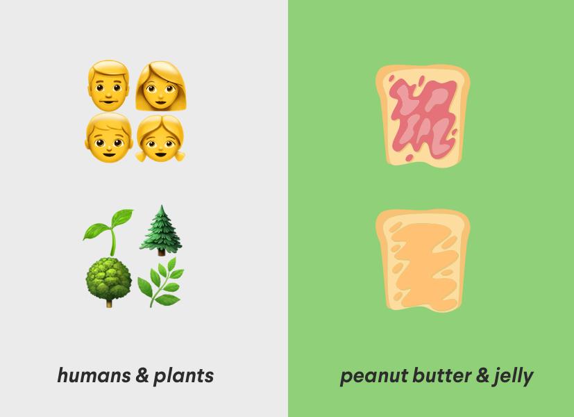 human and plants go together like pb and j