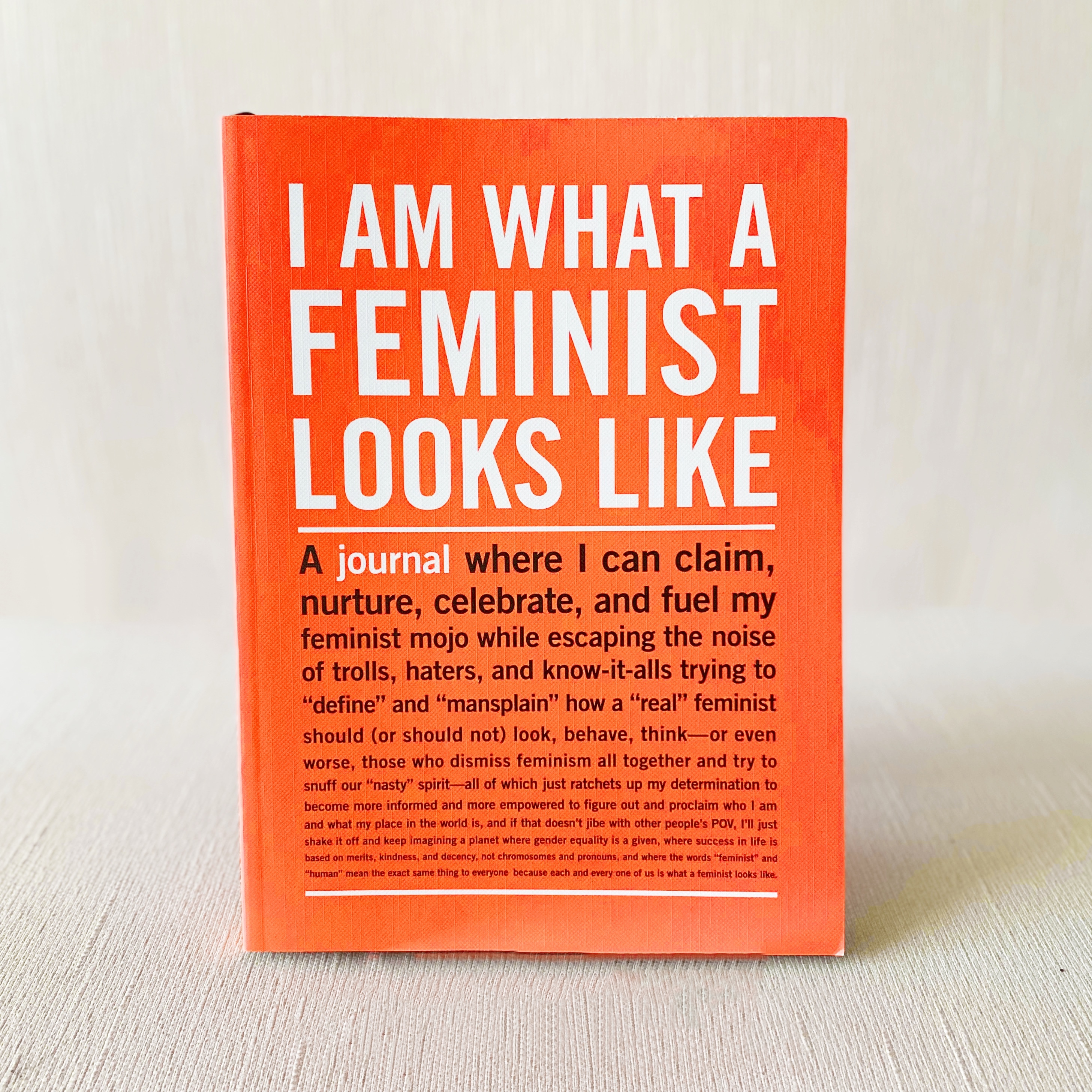"""I Am What a Feminist Looks Like"" Journal"