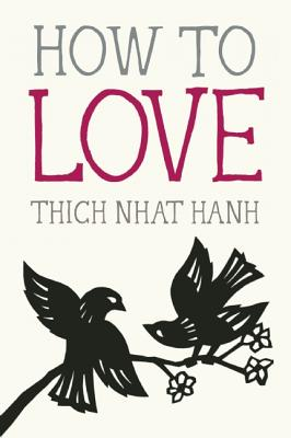 how to love thich nhat hanh