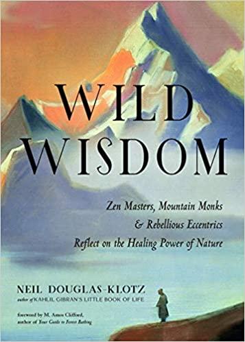 wild wisdom neil douglas-klotz | paradise found santa barbara