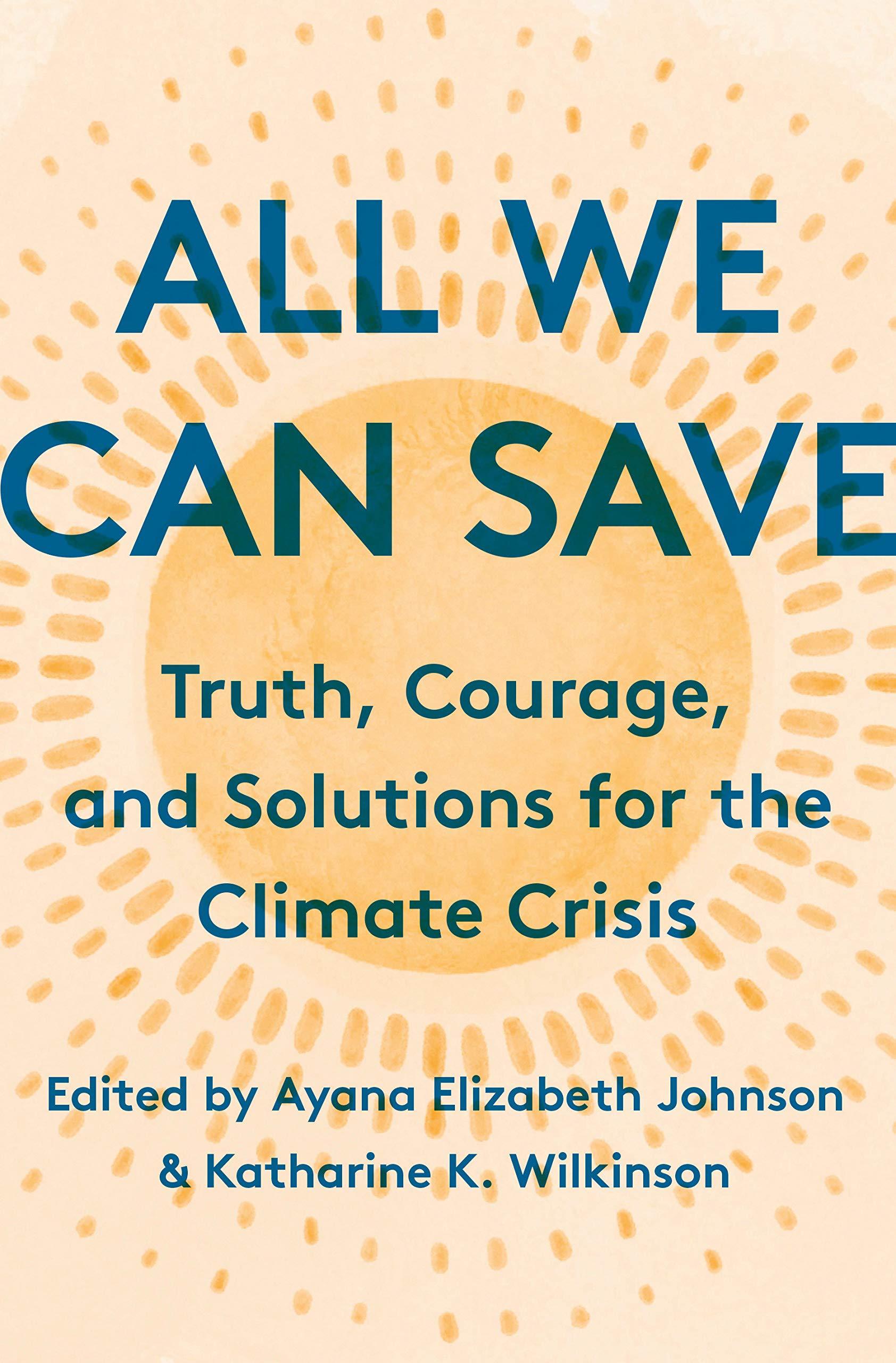 all we can save ayana elizabeth johnson katharine k. wilkinson | paradise found santa barbara