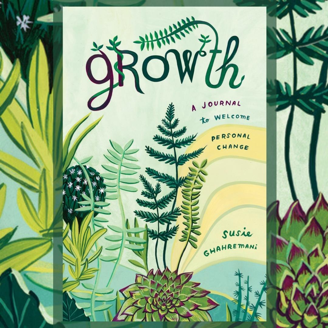growth a journal to welcome presonal change by susie gharemani | Paradise Found Santa Barbara