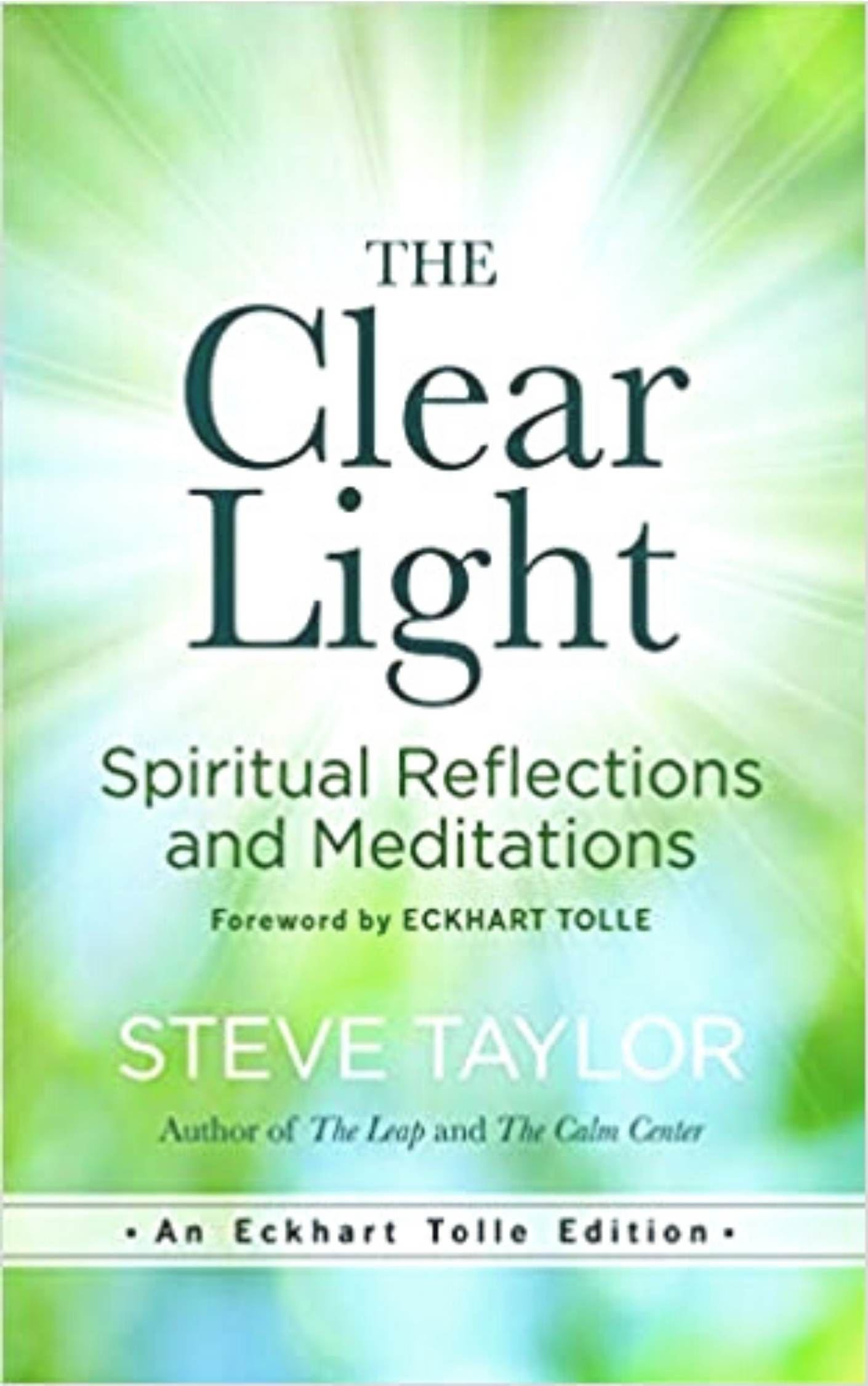 the clear light spiritual reflections and meditations by steve taylor  paradise found santa barbara