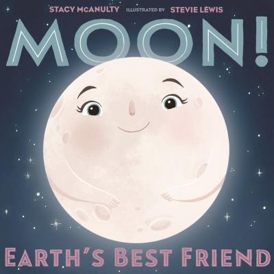 moon! earth's best friend by stacy mcnulty | paradise found santa barbaras