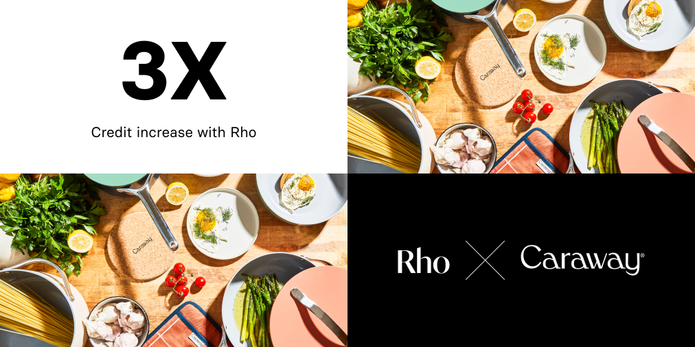 Caraway increases their credit limit 3x with Rho