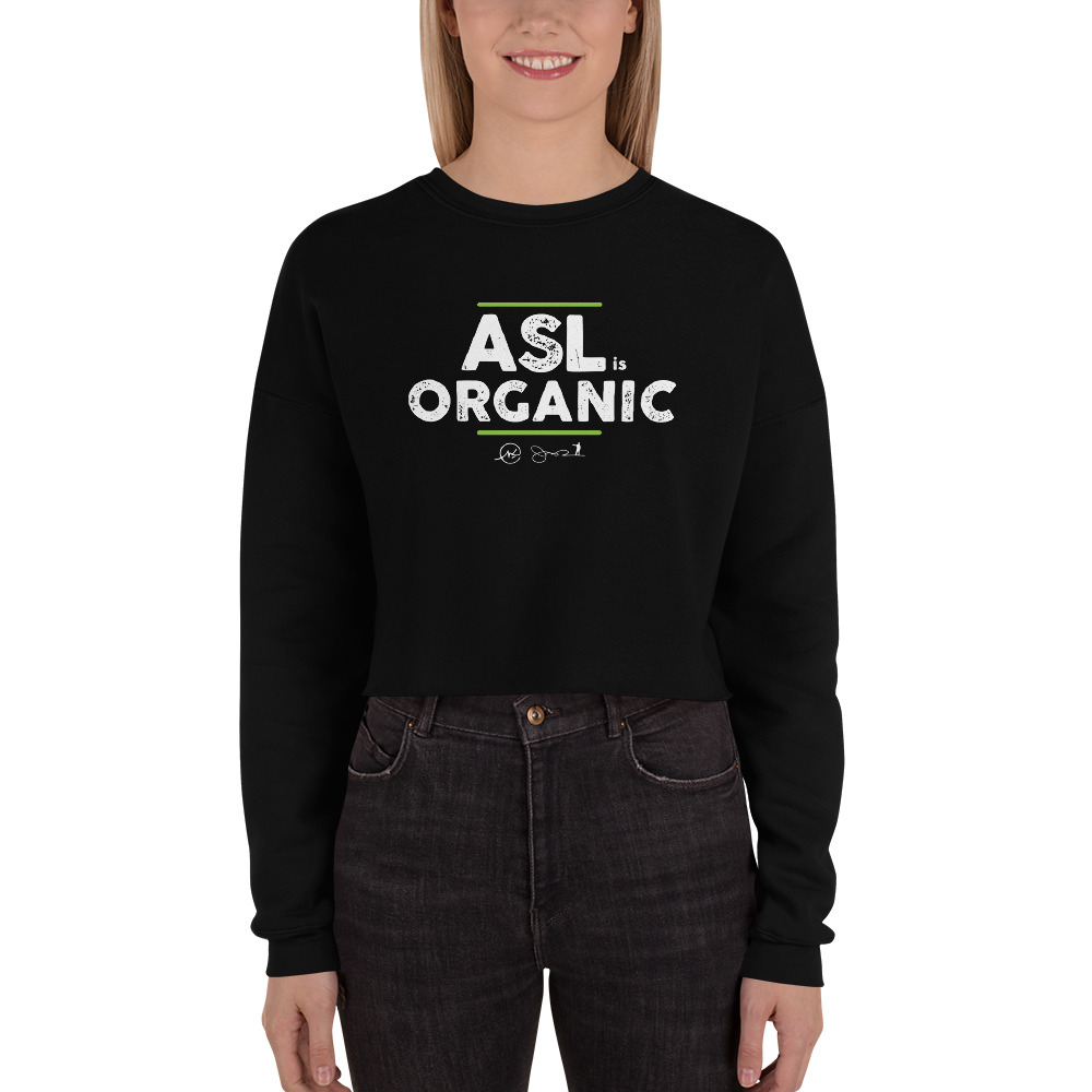 ASL is Organic Crop Sweatshirt