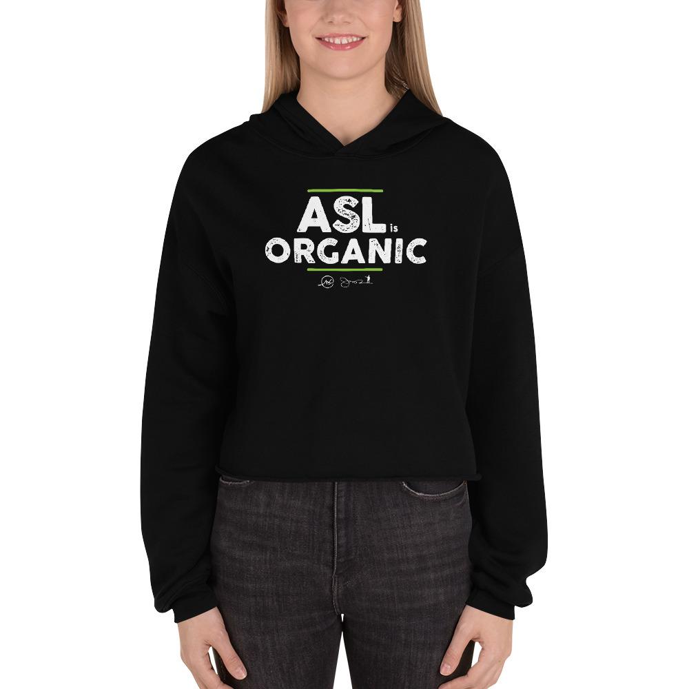 ASL is Organic Crop Hoodie