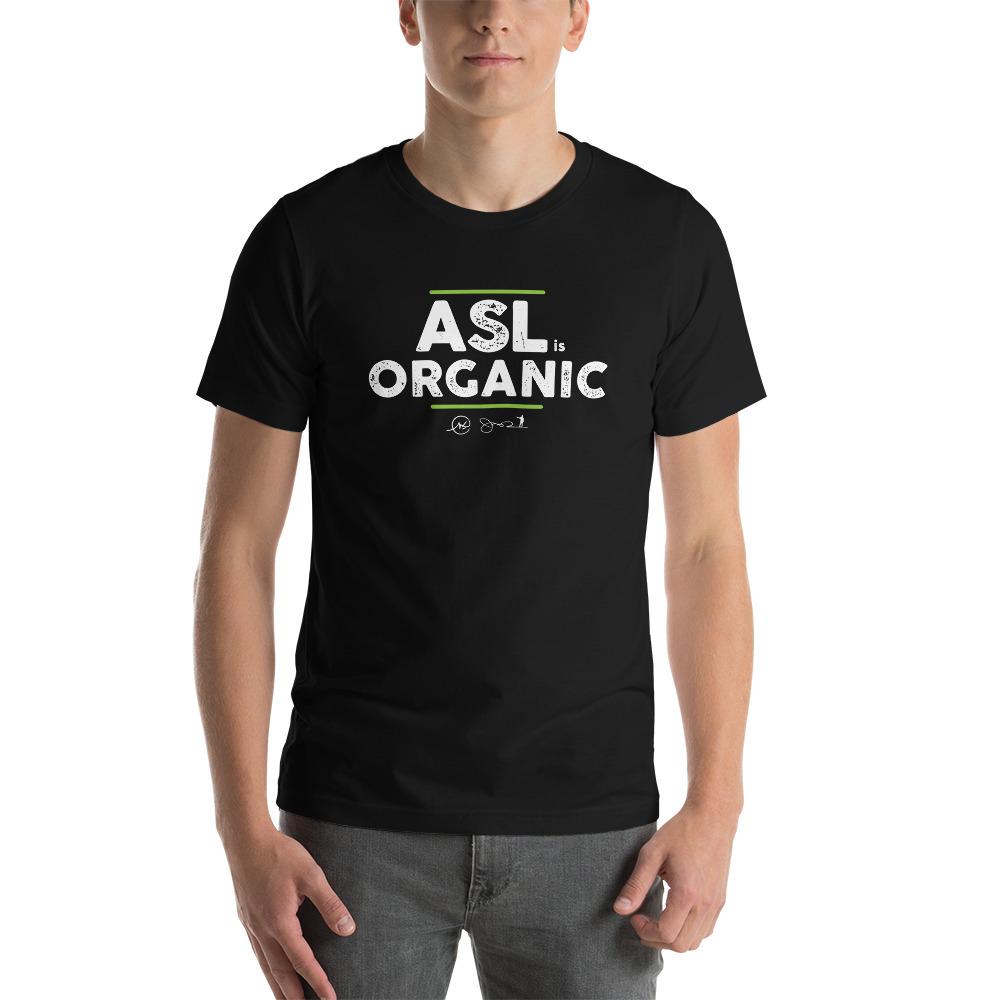 ASL is Organic Unisex T-Shirt