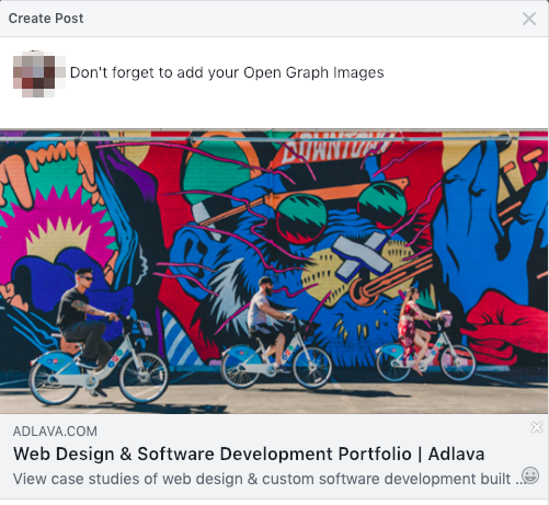 "Screengrab of Facebook post. Facebook user caption reads, ""Don't forget to add you Open Graph Images"" on a link with the title, ""Web Design & Software Development Portfolio 