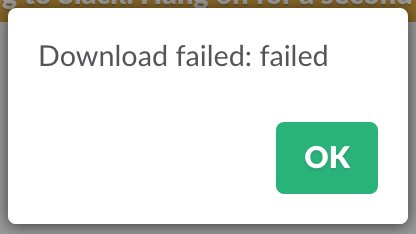Popup alert reads: Download failed: failed.