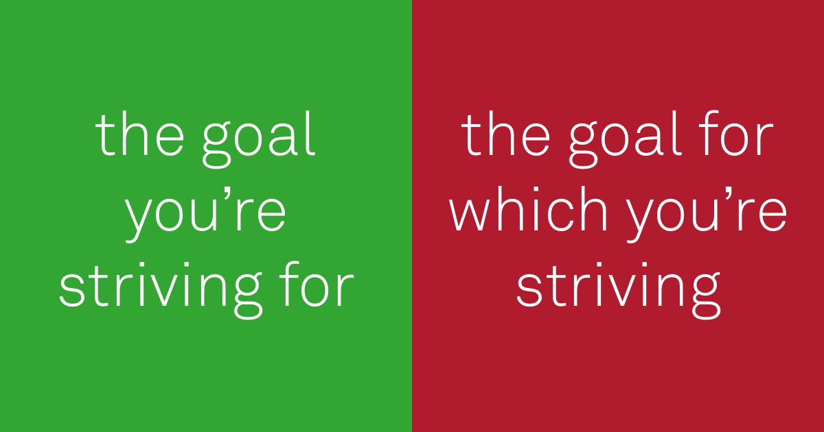 do: the goal you're striving for. don't: the goal for which you're striving