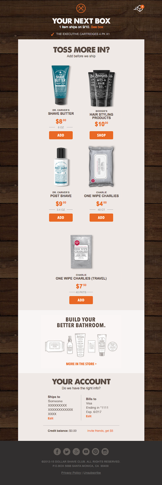 An email from Dollar Shave Club asking the purchaser to add more to their next shipment.