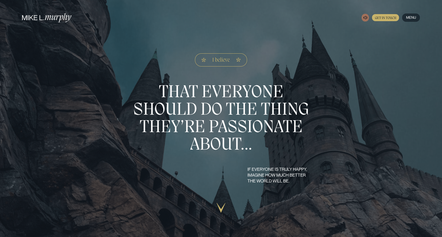 """Mike Murphy's home page featuring the castle from Harry Potter and the phrase """"that everyone should do the thing they're passionate about"""""""