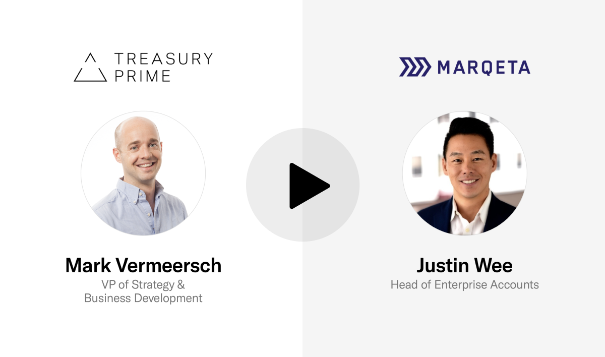 Mark Vermeersch from Treasury Prime & Justin Wee from Marqeta with a video play button.