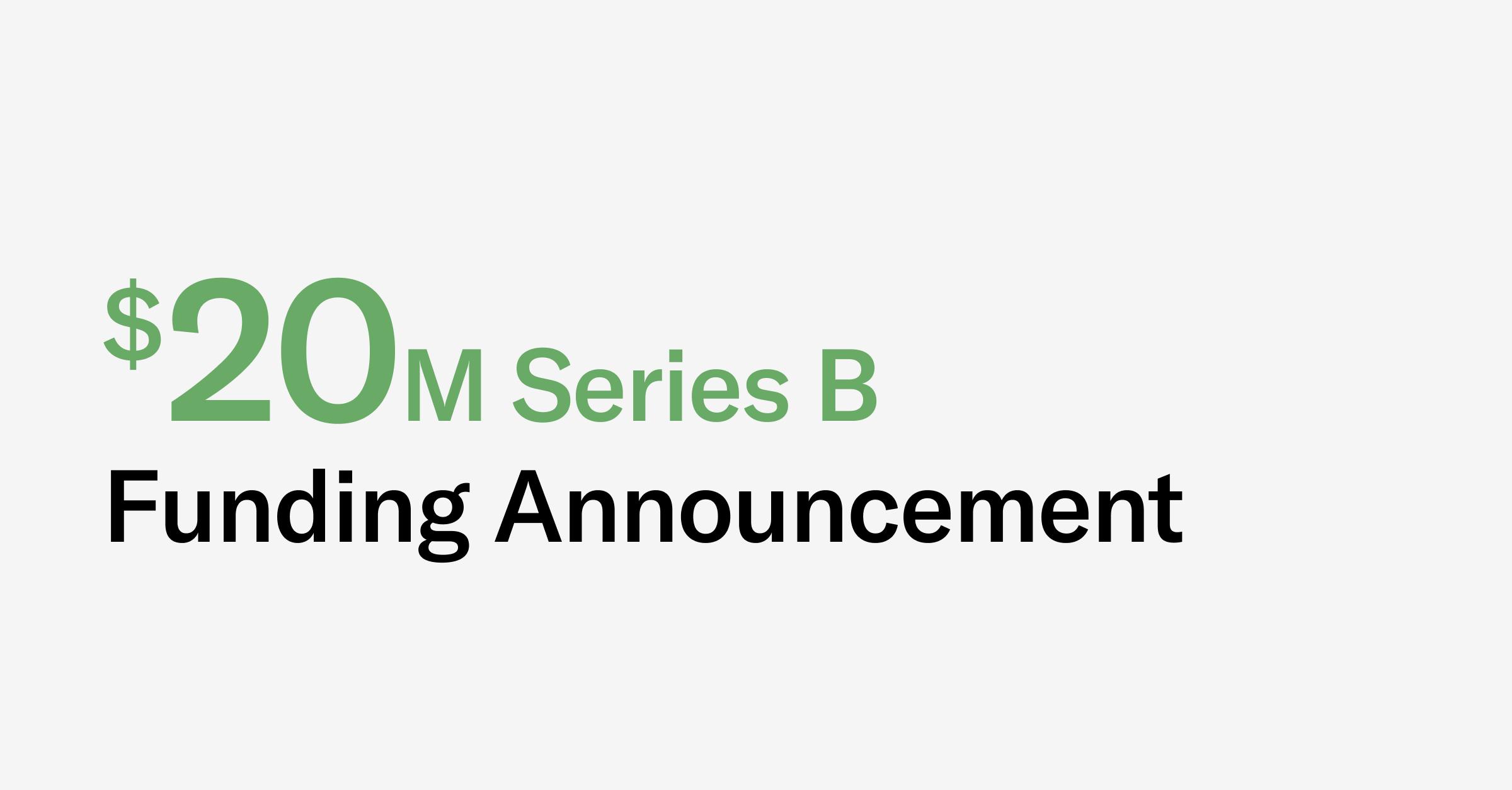 $20 million series B funding announcement