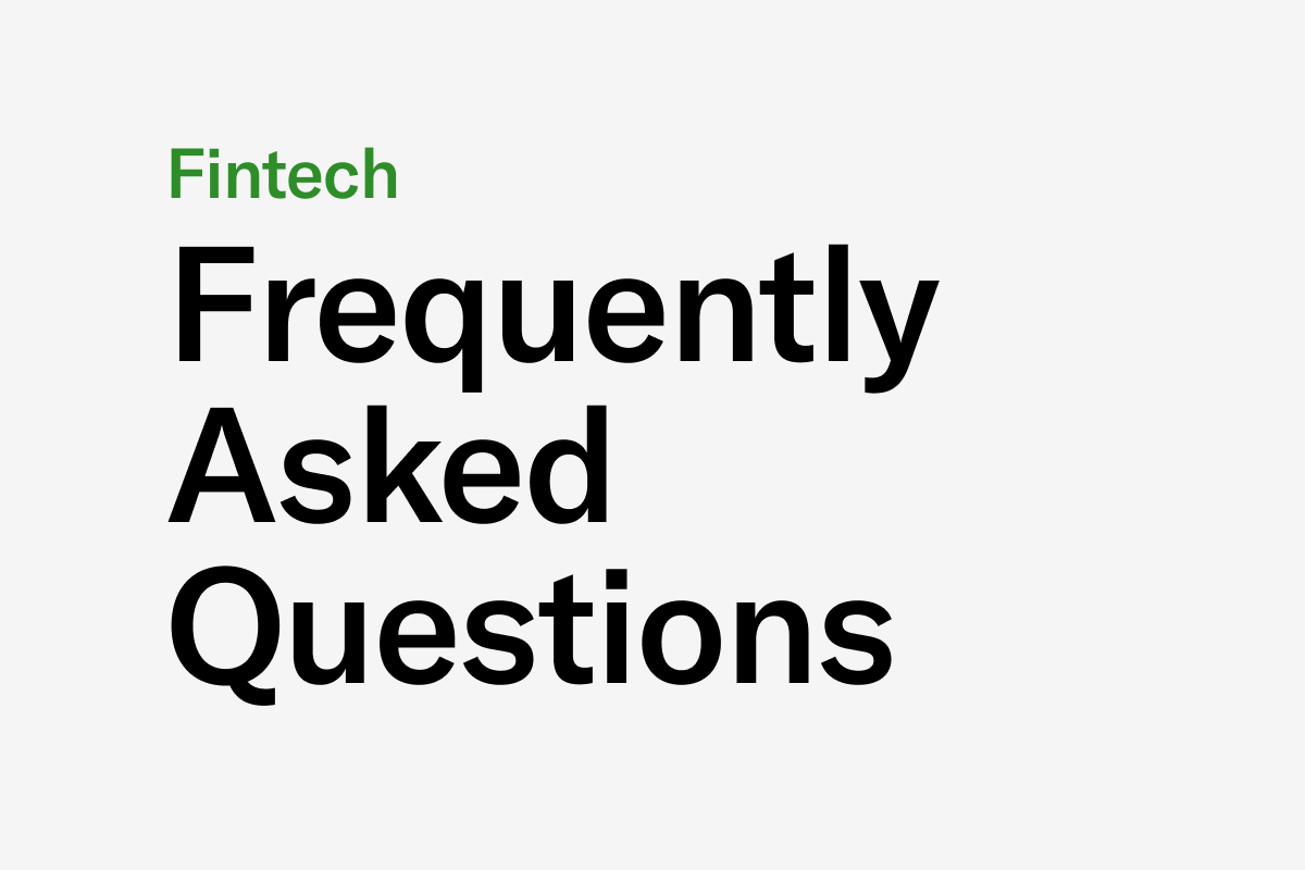 Fintech Frequently Asked Questions